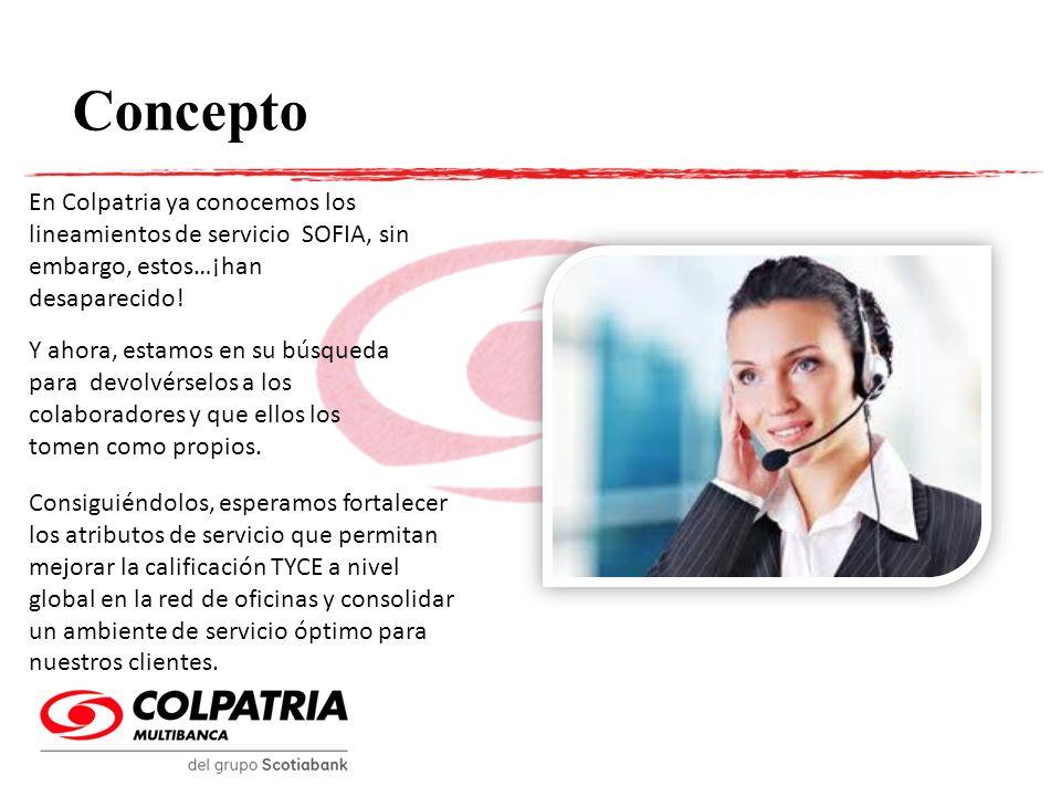 Concepto En Colpatria ya conocemos los lineamientos de servicio SOFIA, sin embargo, estos…¡han desaparecido!
