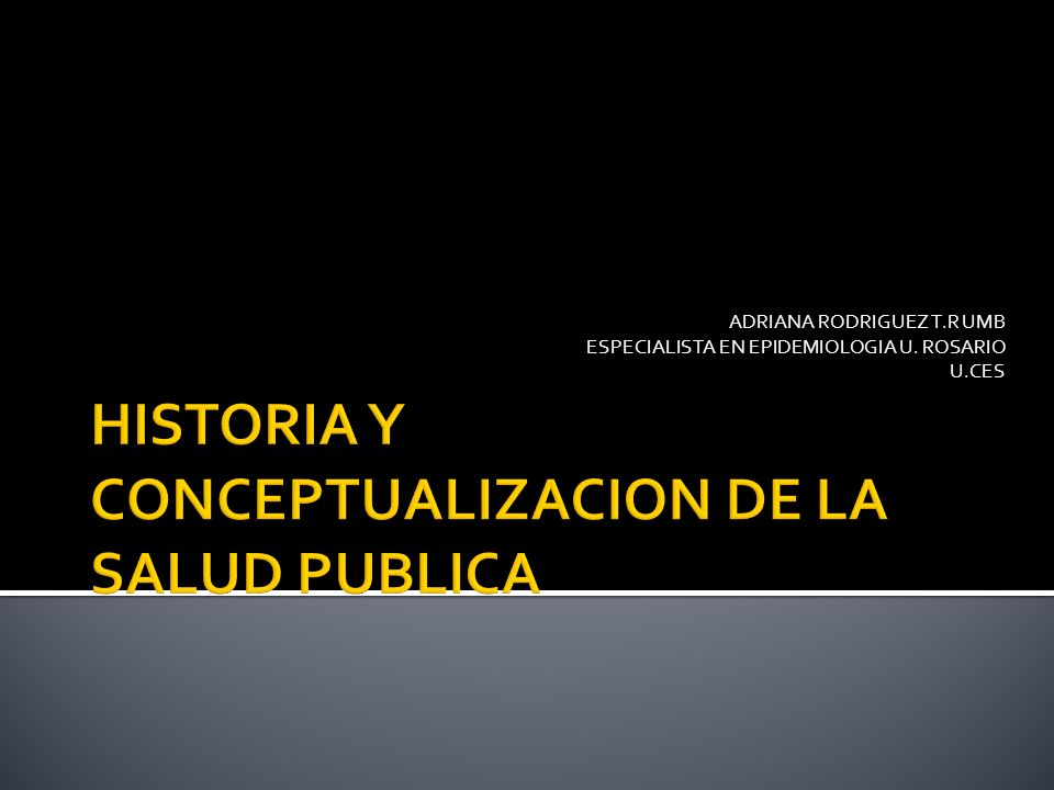 HISTORIA Y CONCEPTUALIZACION DE LA SALUD PUBLICA