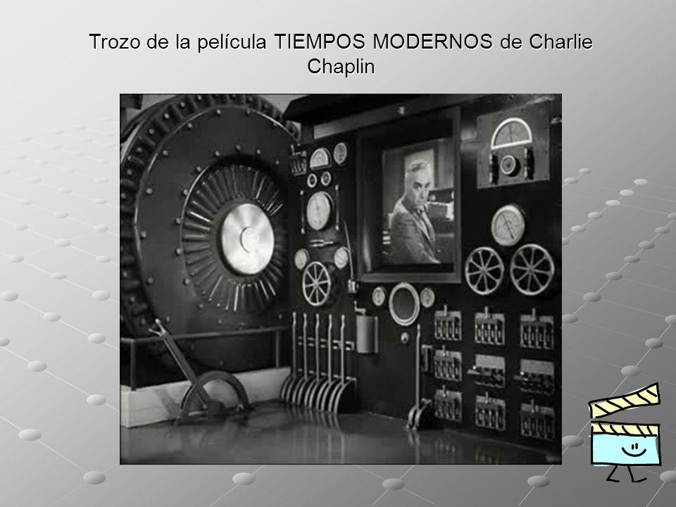 Trozo de la película TIEMPOS MODERNOS de Charlie Chaplin