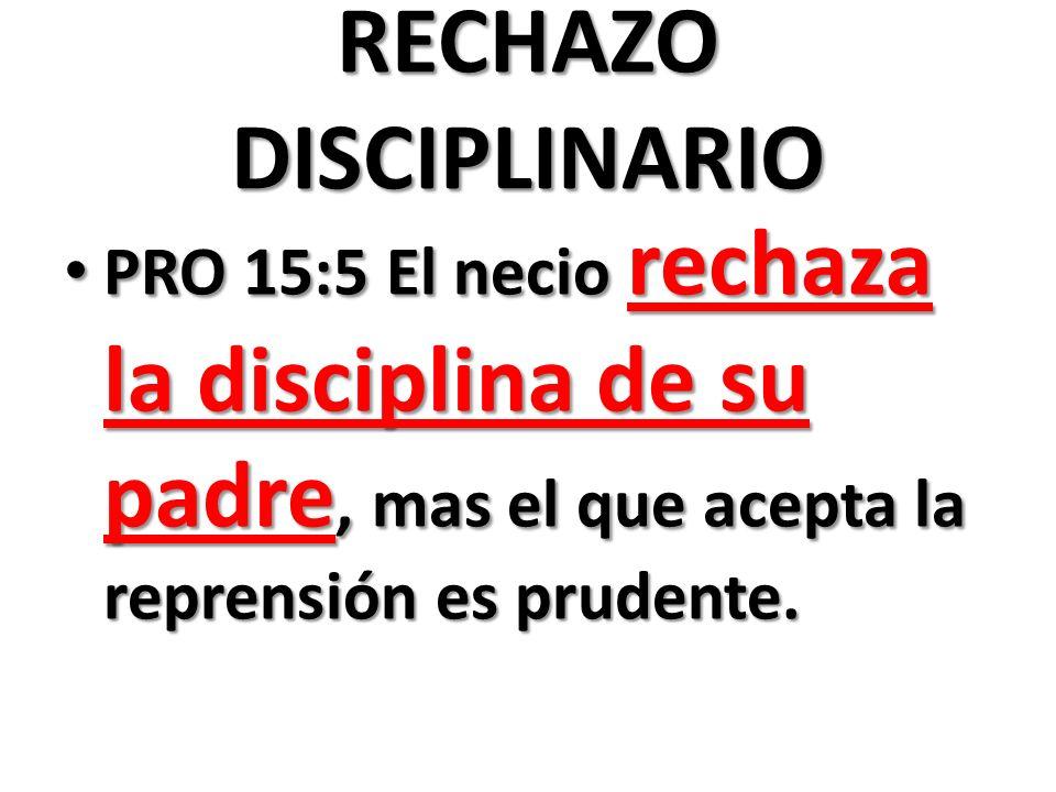 RECHAZO DISCIPLINARIO