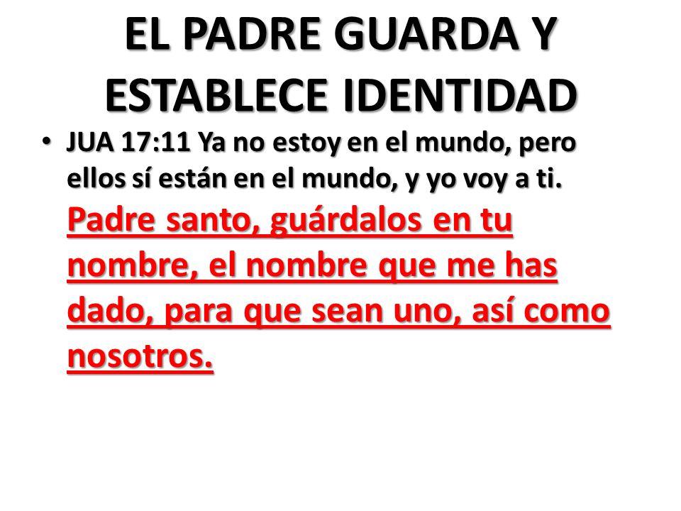 EL PADRE GUARDA Y ESTABLECE IDENTIDAD
