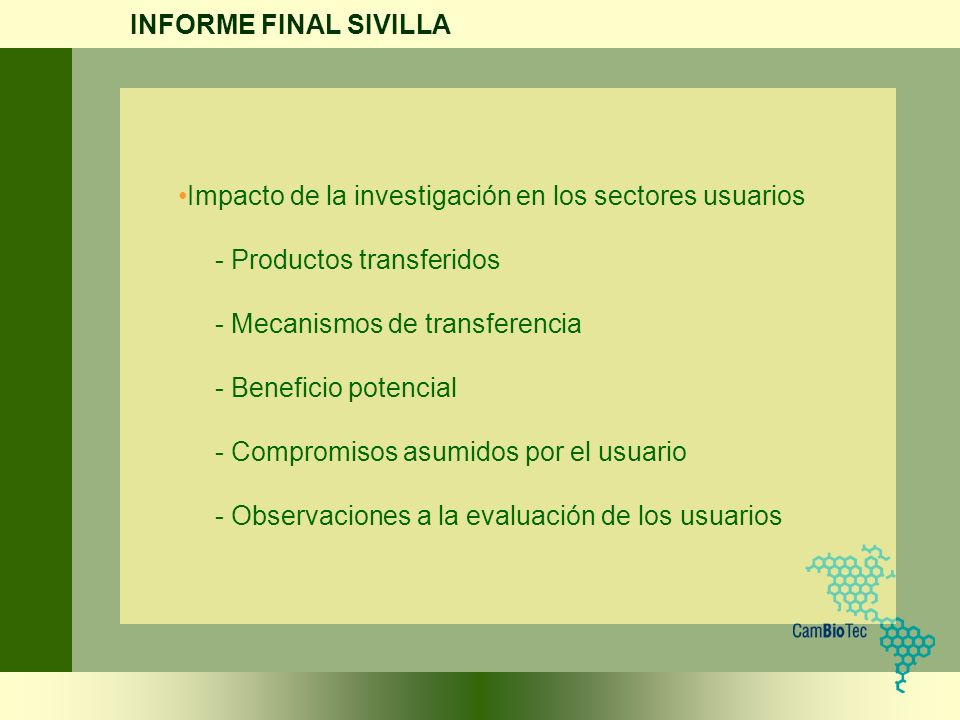 INFORME FINAL SIVILLA Impacto de la investigación en los sectores usuarios. - Productos transferidos.