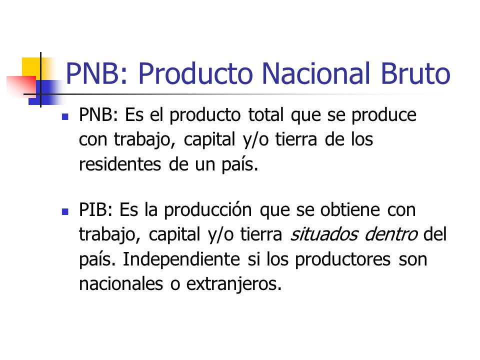 PNB: Producto Nacional Bruto