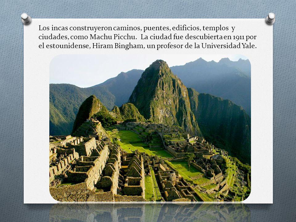 Los incas construyeron caminos, puentes, edificios, templos y ciudades, como Machu Picchu.