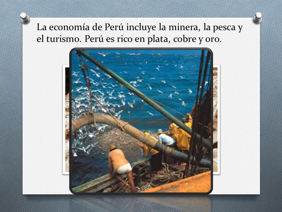 La economía de Perú incluye la minera, la pesca y el turismo