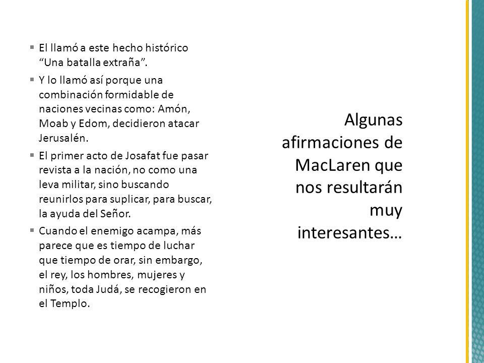 Algunas afirmaciones de MacLaren que nos resultarán muy interesantes…