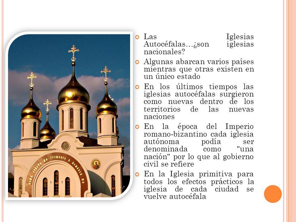 Las Iglesias Autocéfalas…¿son iglesias nacionales