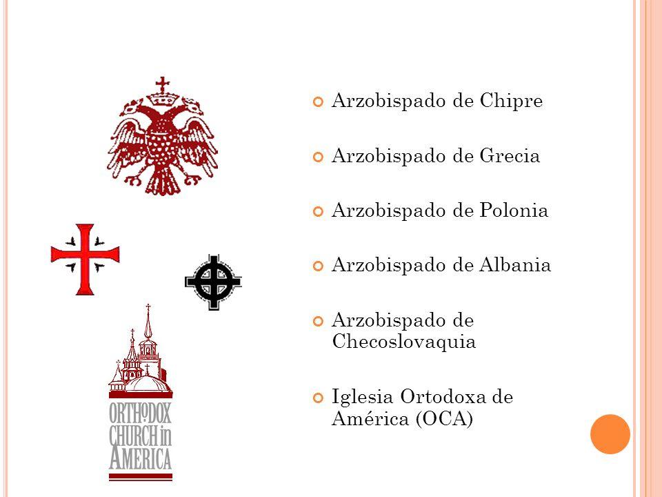Arzobispado de Chipre Arzobispado de Grecia. Arzobispado de Polonia. Arzobispado de Albania. Arzobispado de Checoslovaquia.