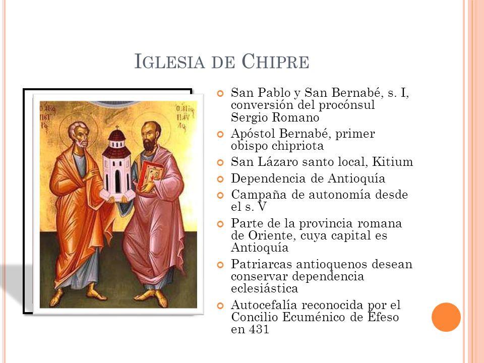 Iglesia de Chipre San Pablo y San Bernabé, s. I, conversión del procónsul Sergio Romano. Apóstol Bernabé, primer obispo chipriota.