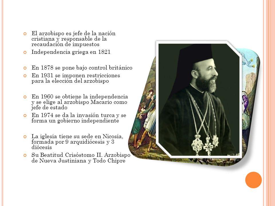 El arzobispo es jefe de la nación cristiana y responsable de la recaudación de impuestos