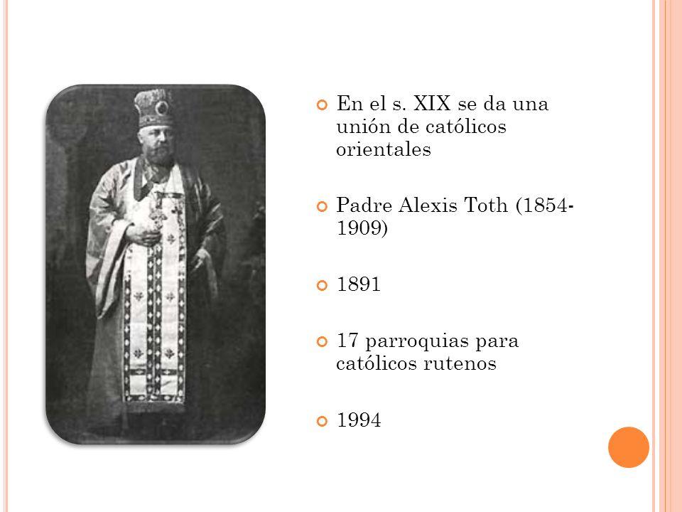 En el s. XIX se da una unión de católicos orientales