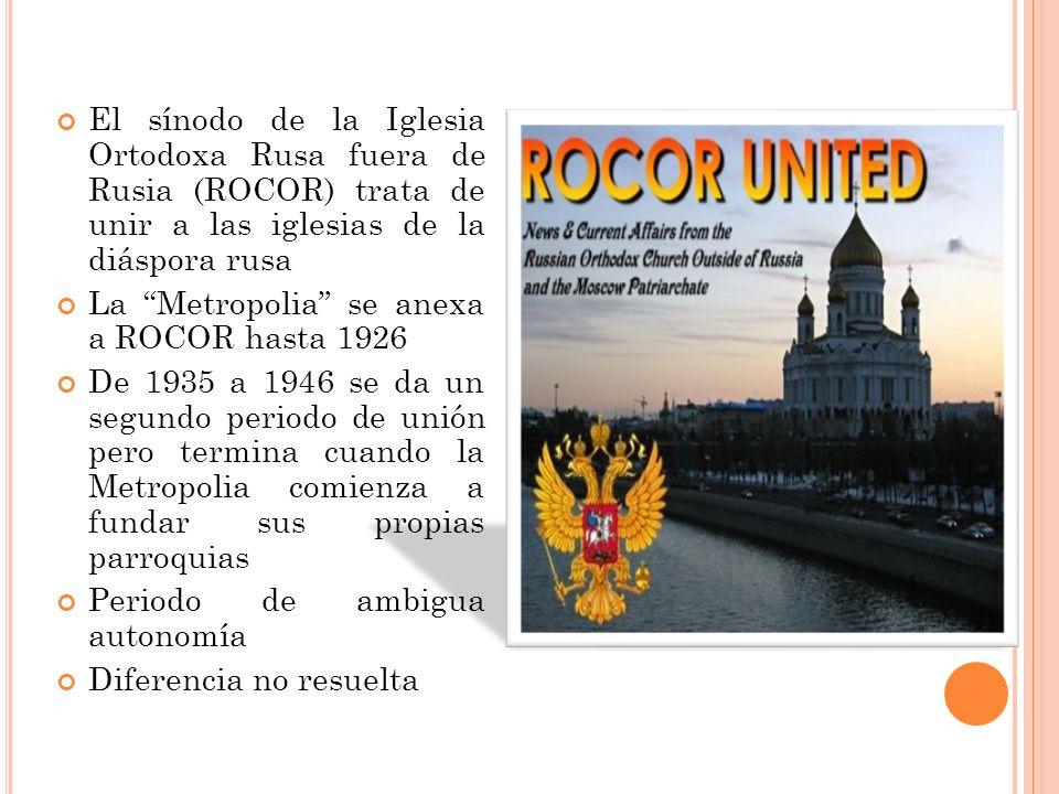 El sínodo de la Iglesia Ortodoxa Rusa fuera de Rusia (ROCOR) trata de unir a las iglesias de la diáspora rusa