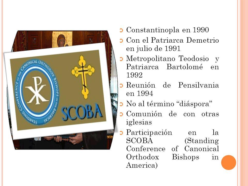 Constantinopla en 1990 Con el Patriarca Demetrio en julio de 1991. Metropolitano Teodosio y Patriarca Bartolomé en 1992.