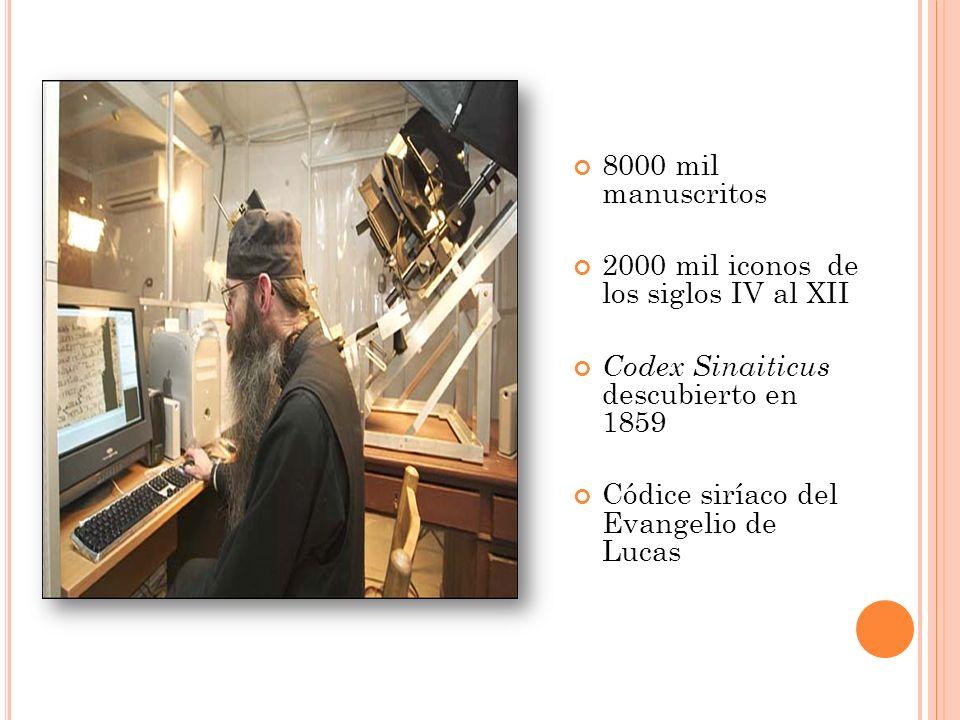 8000 mil manuscritos 2000 mil iconos de los siglos IV al XII. Codex Sinaiticus descubierto en 1859.