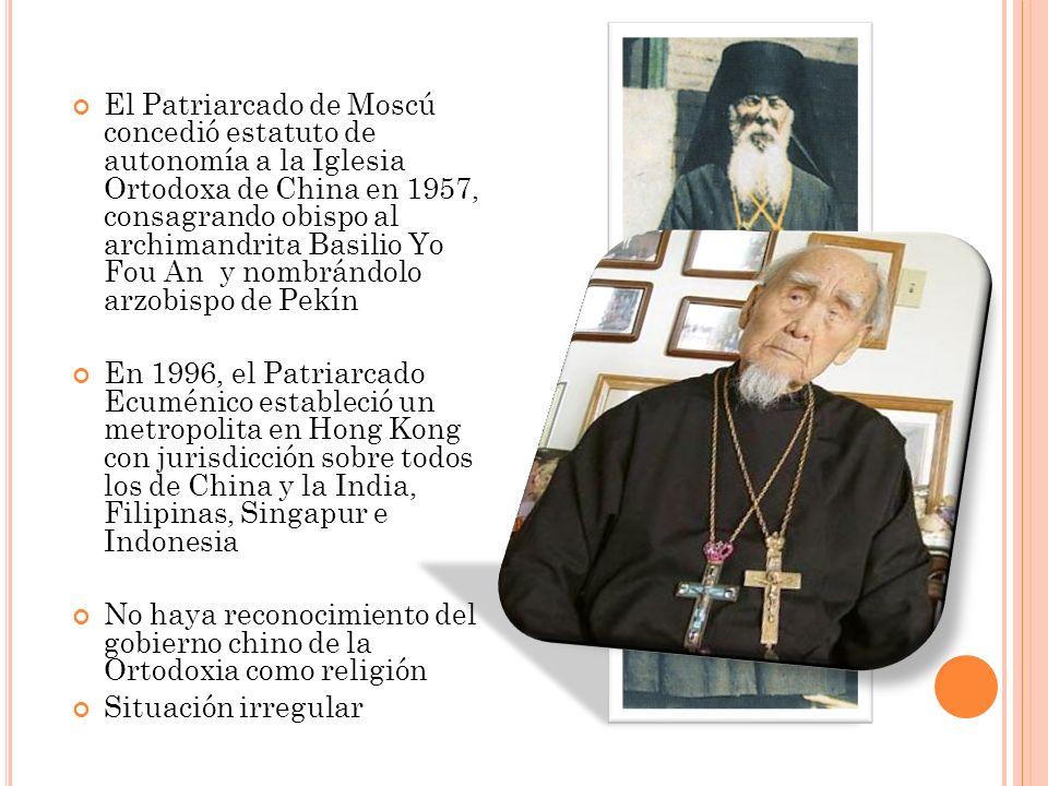 El Patriarcado de Moscú concedió estatuto de autonomía a la Iglesia Ortodoxa de China en 1957, consagrando obispo al archimandrita Basilio Yo Fou An y nombrándolo arzobispo de Pekín