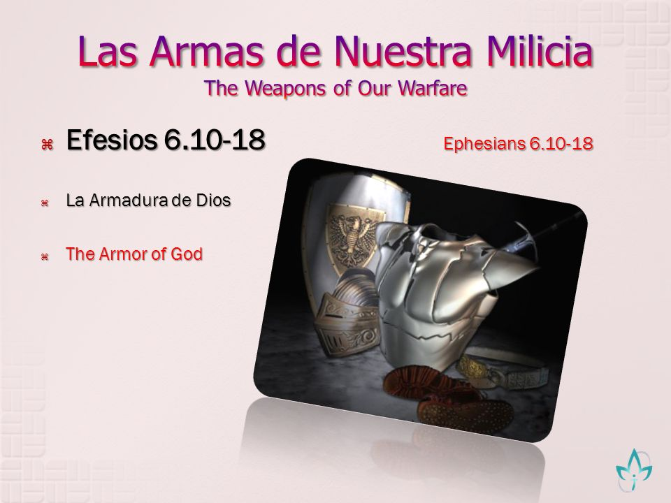 Las Armas de Nuestra Milicia The Weapons of Our Warfare