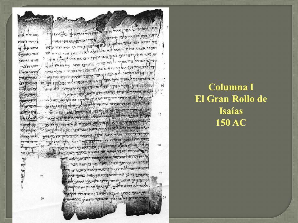Columna I El Gran Rollo de Isaías 150 AC