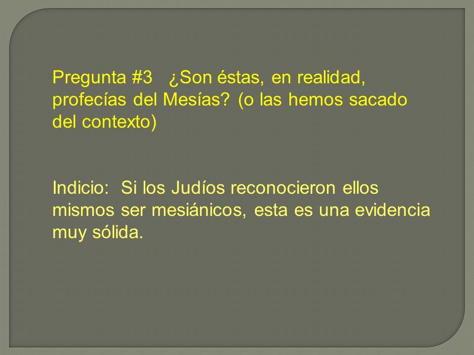 Pregunta #3 ¿Son éstas, en realidad, profecías del Mesías