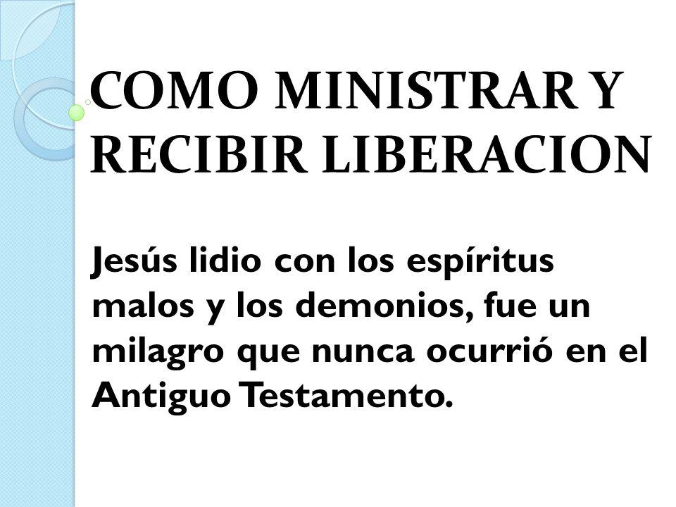 COMO MINISTRAR Y RECIBIR LIBERACION