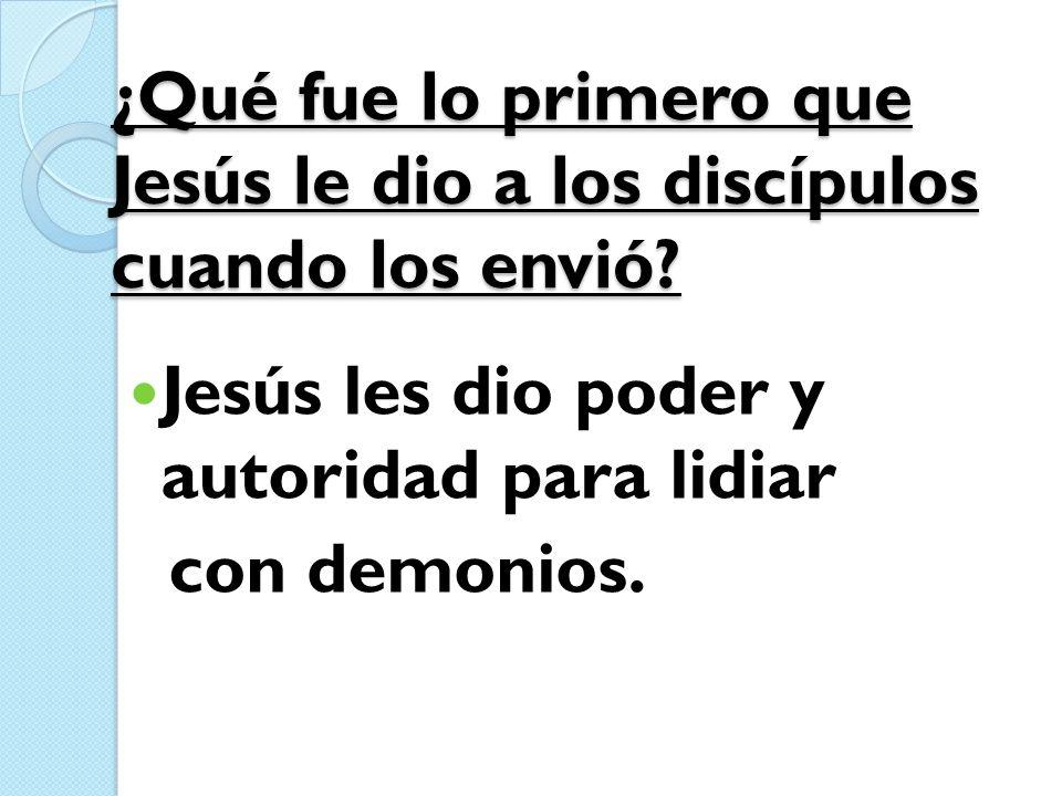 ¿Qué fue lo primero que Jesús le dio a los discípulos cuando los envió
