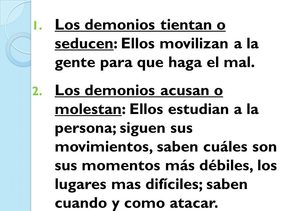 Los demonios tientan o seducen: Ellos movilizan a la gente para que haga el mal.