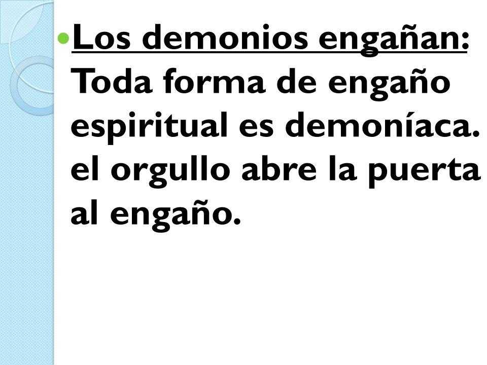 Los demonios engañan: Toda forma de engaño espiritual es demoníaca