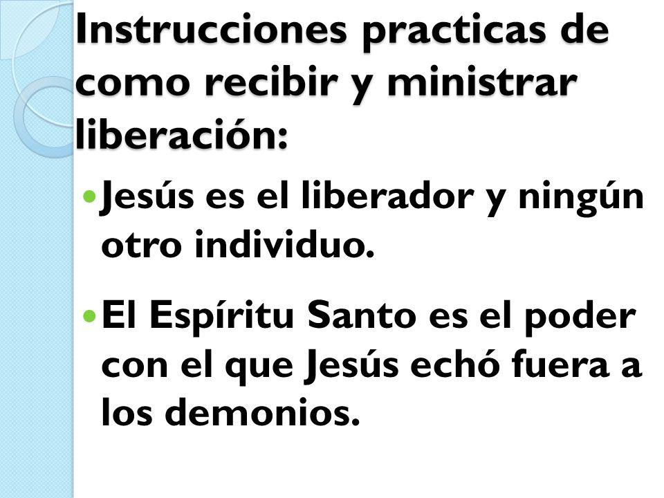 Instrucciones practicas de como recibir y ministrar liberación: