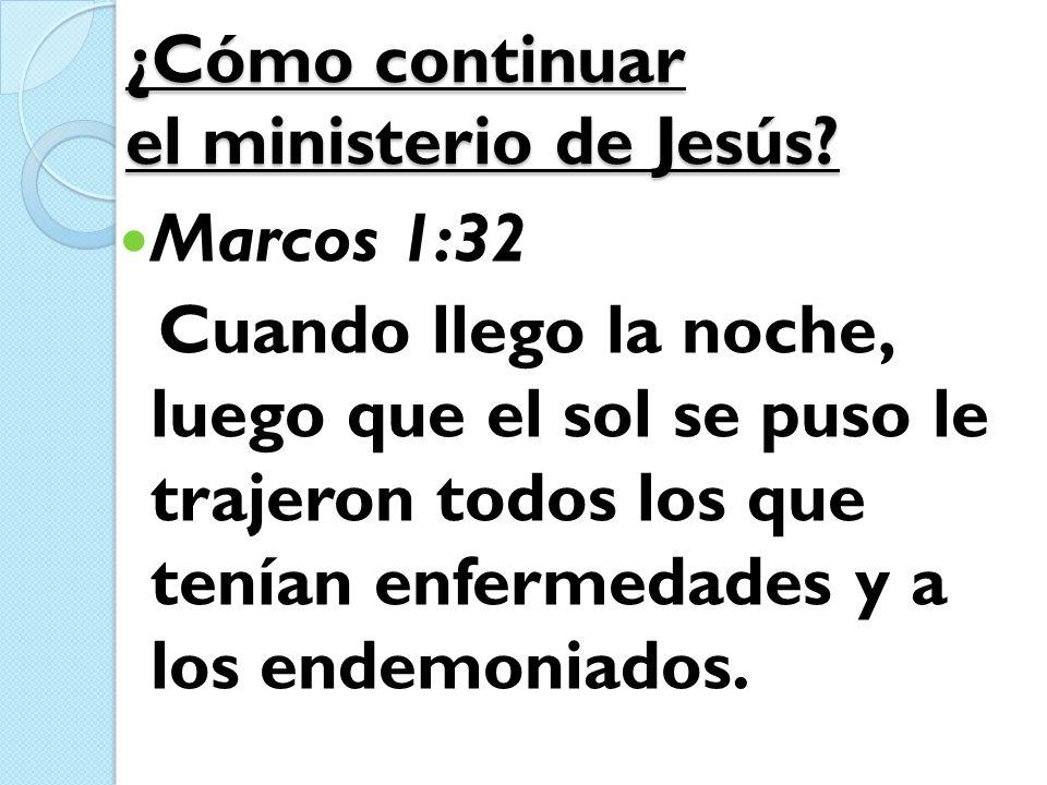 ¿Cómo continuar el ministerio de Jesús