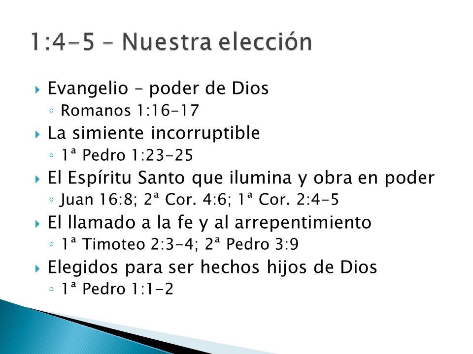 1:4-5 – Nuestra elección Evangelio – poder de Dios