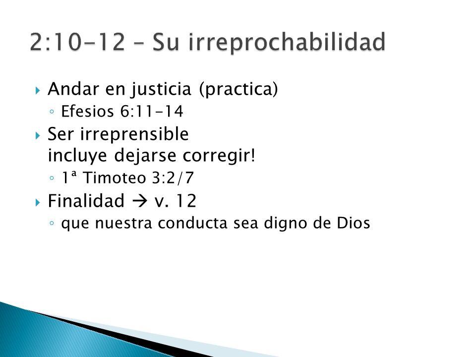 2:10-12 – Su irreprochabilidad