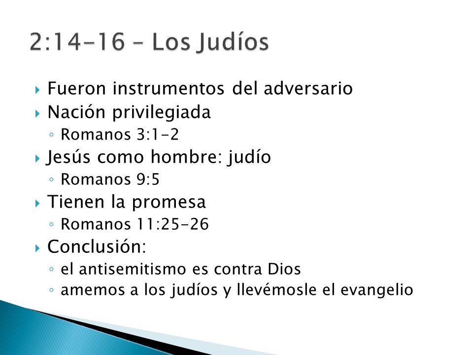 2:14-16 – Los Judíos Fueron instrumentos del adversario