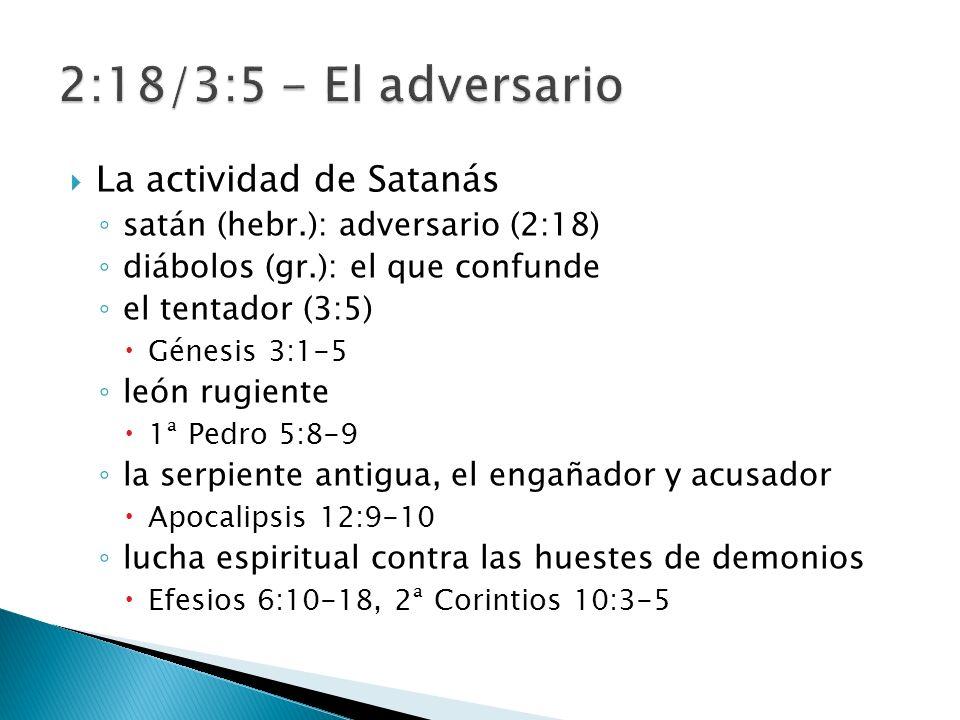 2:18/3:5 - El adversario La actividad de Satanás