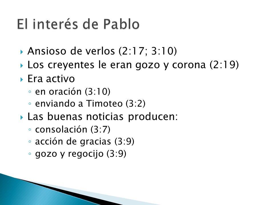 El interés de Pablo Ansioso de verlos (2:17; 3:10)