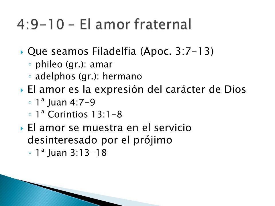 4:9-10 – El amor fraternal Que seamos Filadelfia (Apoc. 3:7-13)