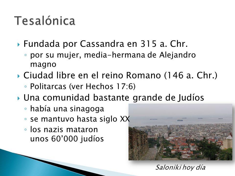 Tesalónica Fundada por Cassandra en 315 a. Chr.