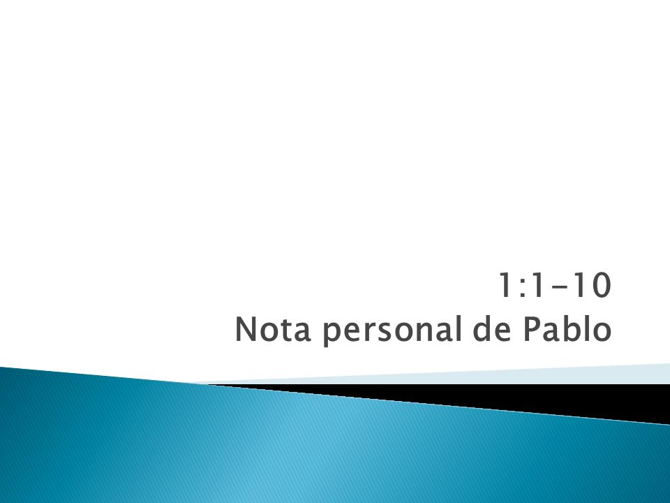 1:1-10 Nota personal de Pablo