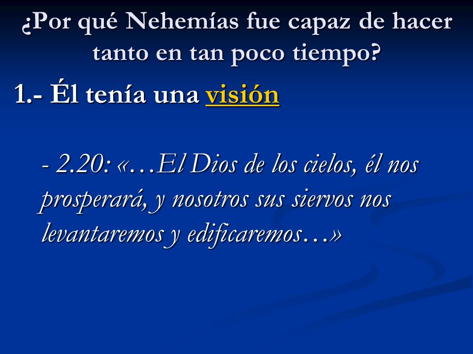 ¿Por qué Nehemías fue capaz de hacer tanto en tan poco tiempo