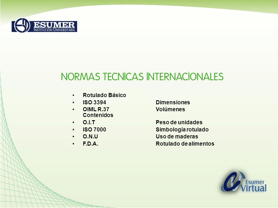 Rotulado Básico ISO 3394 Dimensiones. OIML R.37 Volúmenes Contenidos. O.I.T Peso de unidades.