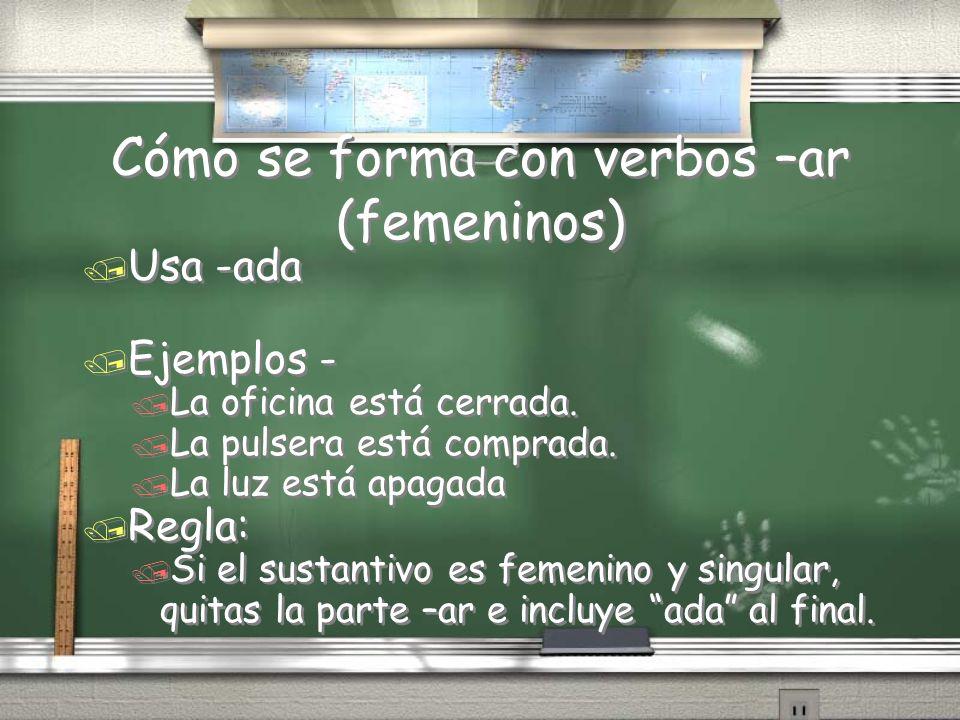 Cómo se forma con verbos –ar (femeninos)