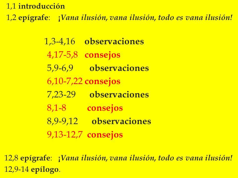 4,17-5,8 consejos 5,9-6,9 observaciones 6,10-7,22 consejos