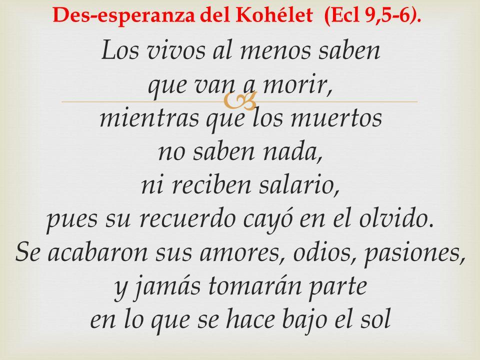 Des-esperanza del Kohélet (Ecl 9,5-6).