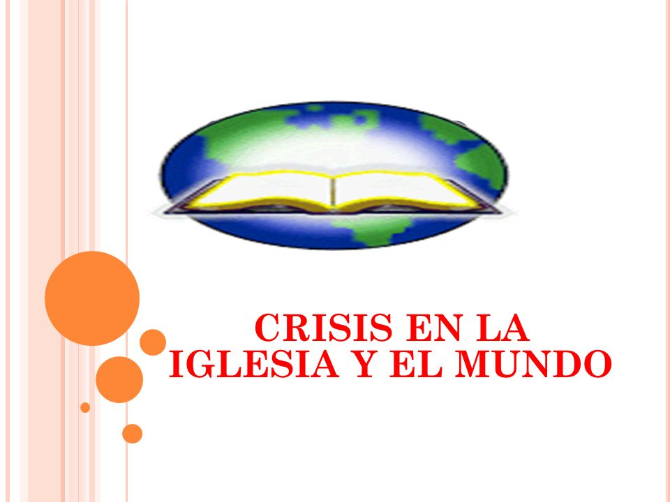 CRISIS EN LA IGLESIA Y EL MUNDO