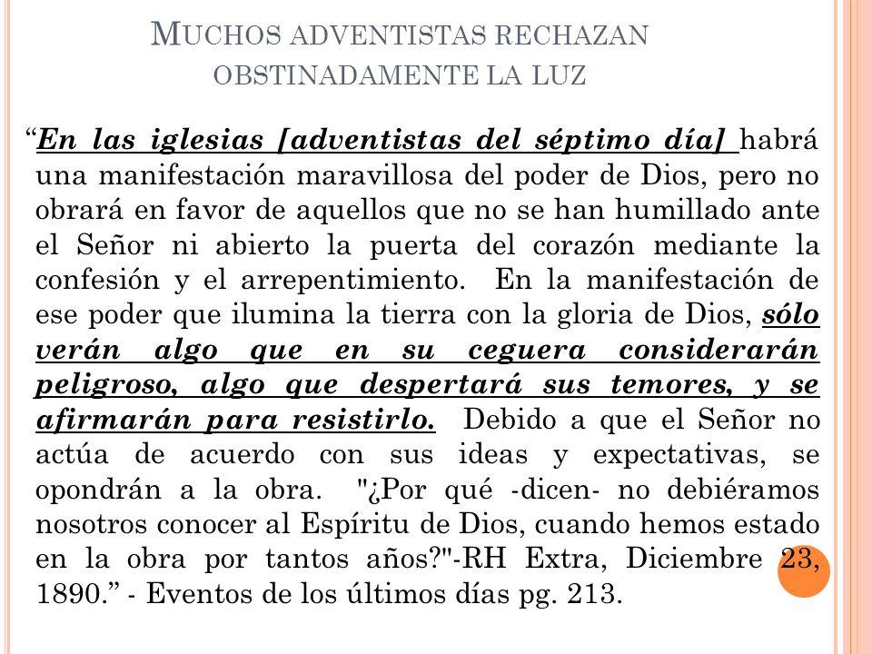Muchos adventistas rechazan obstinadamente la luz