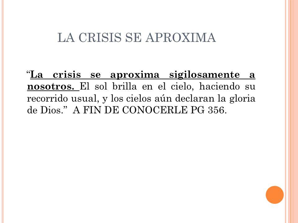 LA CRISIS SE APROXIMA