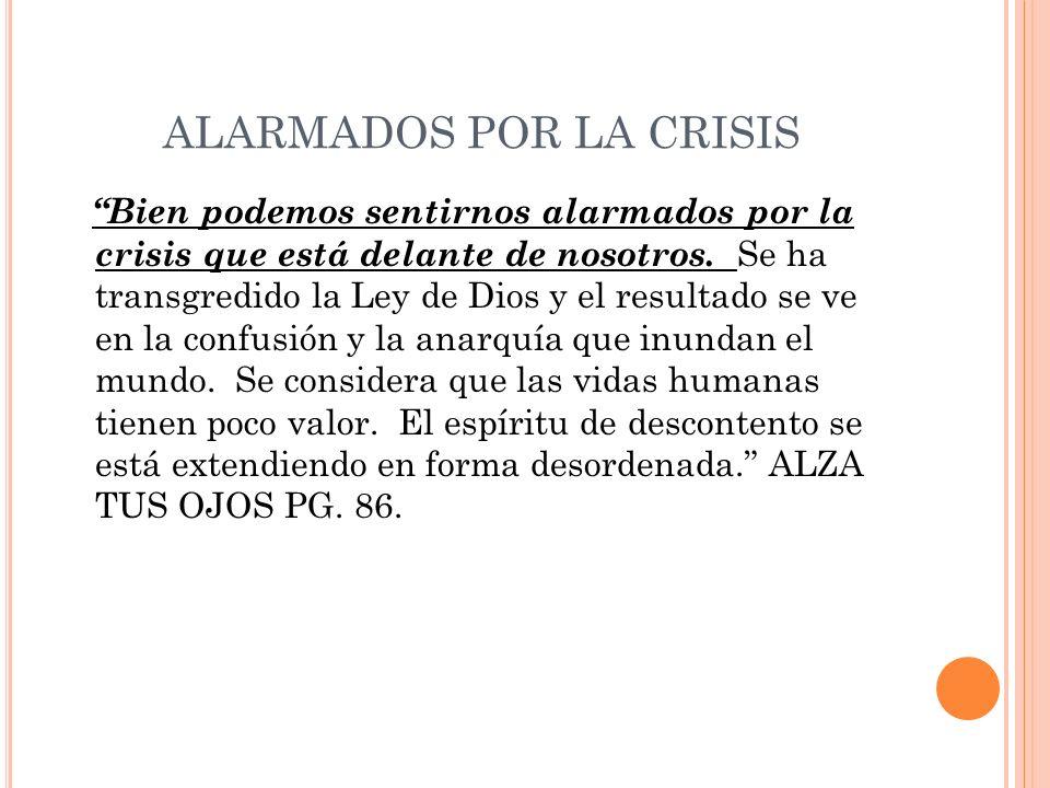 ALARMADOS POR LA CRISIS