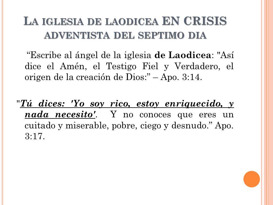 La iglesia de laodicea EN CRISIS adventista del septimo dia