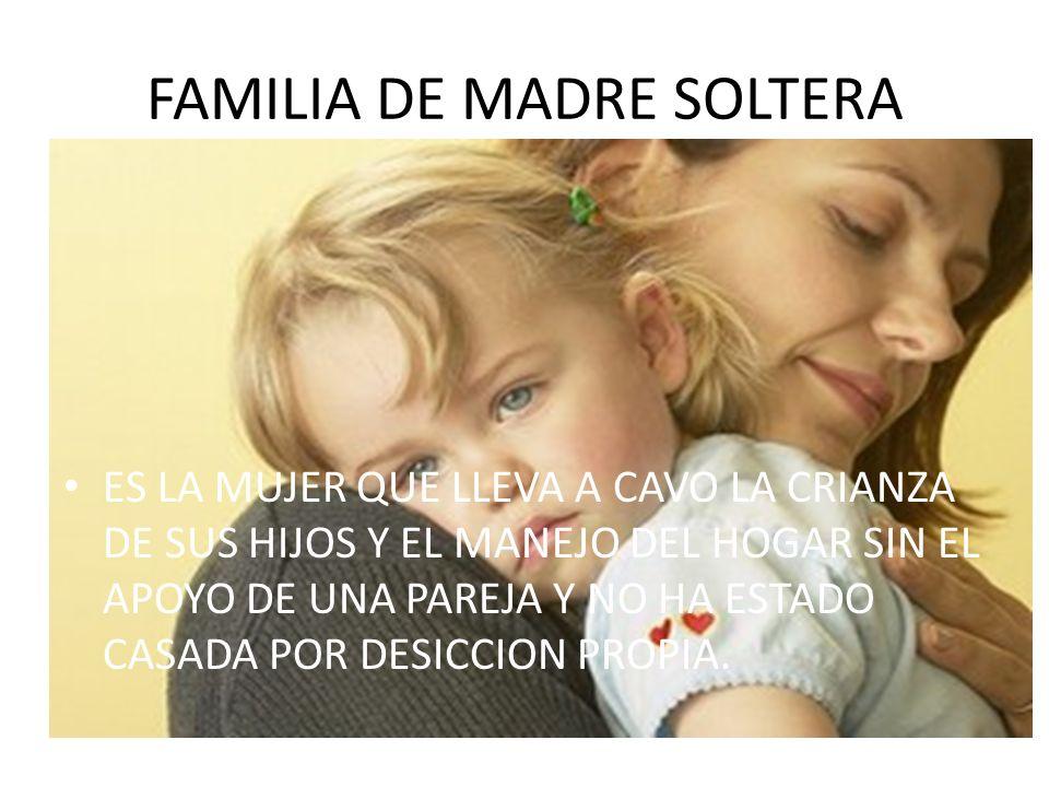 FAMILIA DE MADRE SOLTERA