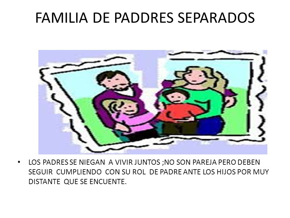FAMILIA DE PADDRES SEPARADOS