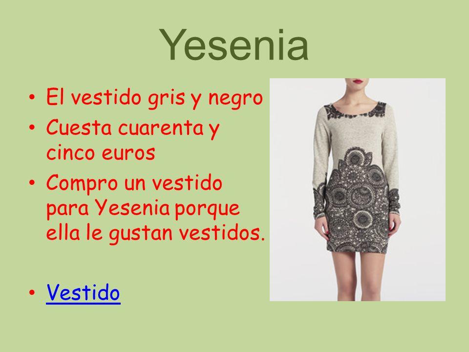 Yesenia El vestido gris y negro Cuesta cuarenta y cinco euros