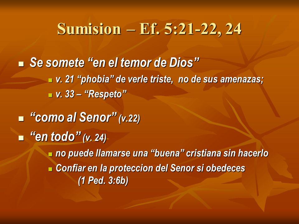 Sumision – Ef. 5:21-22, 24 Se somete en el temor de Dios